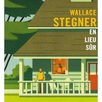 En lieu sûr -  Wallace Stegner